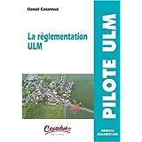La réglementation ULM-Mémento réglementaire - Collection PILOTE ULM