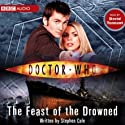 Doctor Who: The Feast Of The Drowned Radio/TV Program by Stephen Cole Narrated by David Tennant