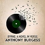 Byrne: A Novel in Verse | Anthony Burgess