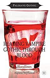 Reading Vampire Gothic Through Blood (Palgrave Gothic)