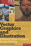 img - for Vector Graphics and Illustration: A Master Class in Digital Image-making book / textbook / text book
