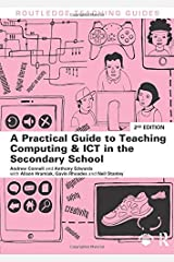 A Practical Guide to Teaching Computing and ICT in the Secondary School (Routledge Teaching Guides) Paperback