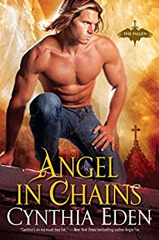Angel In Chains (The Fallen Series Book 3) by [Eden, Cynthia]