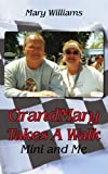 Grandmary Takes a Walk, Mary Williams, 1425993567