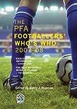 The PFA Footballers' Who's Who 2007-08, Barry J. Hugman, 184596246X