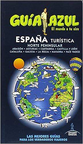 ESPAÑA TURÍSTICA NORTE (GUÍA AZUL): Amazon.es: Ingelmo, Angel, García, Jesús, Ledrado, Paloma, Monreal, Manuel: Libros