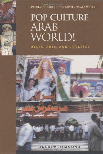 Pop Culture Arab World!: Media, Arts, and Lifestyle pdf