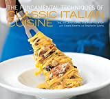 The Fundamental Techniques of Classic Italian Cuisine, Cesare Casella and Stephanie Lyness, 1584799900