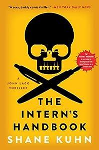 The Intern's Handbook: A John Lago Thriller by Shane Kuhn (2015-02-24)