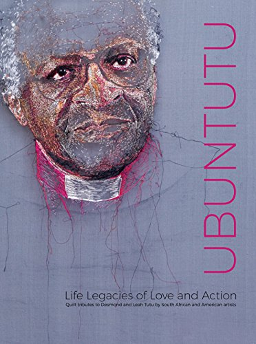 Search : Ubuntutu: Tributes to Archbishop Desmond and Leah Tutu by Quilt Artists from South Africa and the United States