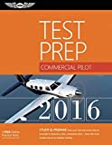 Commercial Pilot Test Prep 2016: Study & Prepare: Pass Your Test and Know What Is Essential to Become a Safe, Competent Pilot - from the Most Trusted Source in Aviation Training