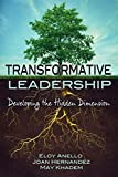 Transformative Leadership: Developing the Hidden