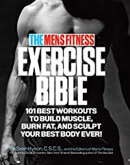 Build muscle, burn fat, and sculpt the body you want—wherever, whenever you want—with the world's most respected fitness experts as your personal trainers.   THERE ARE NO MORE EXCUSES   With The Men's Fitness Exercise Bible, you will always h...