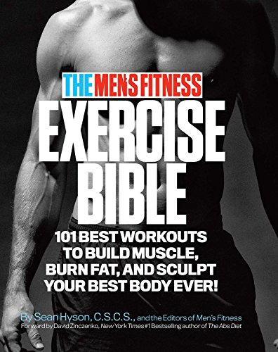 The Men's Fitness Exercise Bible: 101 Best Workouts To Build Muscle, Burn Fat and Sculpt Your Best Body Ever! (Best Workout Program For Skinny Guys)