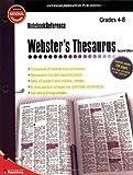 Webster's Thesaurus, Grades 4 - 8, Carson-Dellosa Publishing Staff, 0769643442