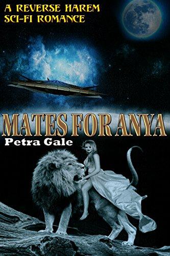 Mates For Anya: Reverse Harem Sci-Fi Romance