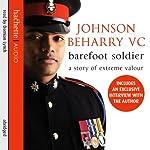 Barefoot Soldier   Johnson Beharry,Nick Cook