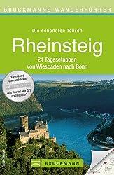 Wanderführer Rheinsteig: Die 24 schönsten Touren zum Wandern von Wiesbaden nach Bonn, rund um Koblenz, Bad Honnef, Vallendar, Rhöndorf und Linz am Rhein, mit Wanderkarte und GPS-Daten zum Download
