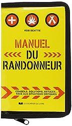 Manuel du randonneur : Conseils, solutions, astuces ... face aux situations critiques