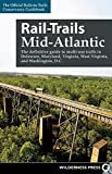 Rail-Trails Mid-Atlantic: The definitive guide to multiuse trails in Delaware, Maryland, Virginia, Washington, D.C., and…