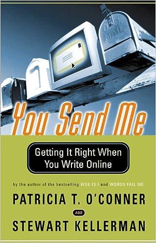 You Send Me Getting It Right When Write Online Patricia T OConner Stewart Kellerman 9780156027335 Amazon Books