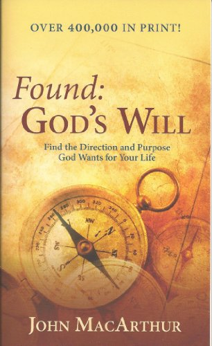 Found: Gods Will (Find the Direction and Purpose God Wants for Your Life)