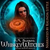 Whiskey Witches - Episodes 1-4 | S. M. Blooding