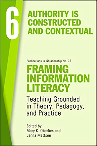 Libros Para Descargar Framing Information Literacy, Volume 6: Authority Is Constructed And Contextual De Gratis Epub
