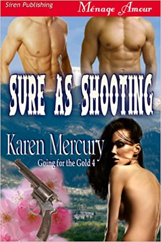 Download online Sure as Shooting [Going for the Gold 4] (Siren Publishing Menage Amour) PDF