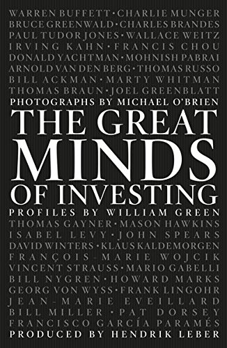 The Great Minds of Investing (The Great Minds Of Investing William Green)