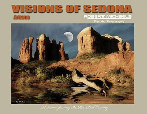 VISIONS OF SEDONA: A Visual Journey in Red Rock Country