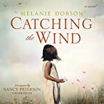 Catching the Wind | Melanie Dobson