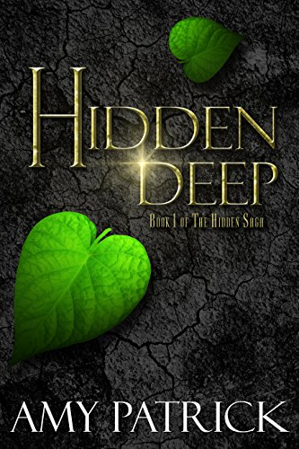 Hidden Deep: Book 1 of The Hidden Saga by [Patrick, Amy]