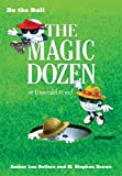 img - for Be the Ball: The Magic Dozen at Emerald Pond book / textbook / text book