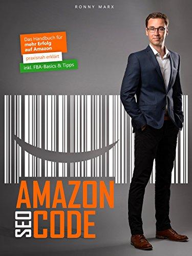 Amazon SEO Code: Das Handbuch für mehr Erfolg auf Amazon   für FBA, FBM, Vendoren & Agenturen