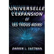 Universelle L'expansion et Les Trous Noirs (French Edition)