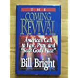 """The Coming Revival: America's Call to Fast, Pray, and """"Seek God's Face"""""""