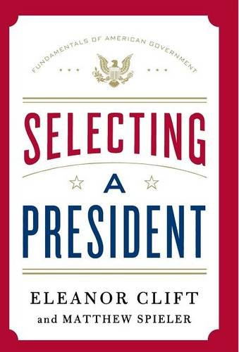 Selecting a President (Fundamentals of American Government) PDF