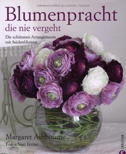 Blumenpracht, die nie vergeht: Die schönsten Arrangements mit Seidenblumen