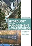 img - for Hydrology and the Management of Watersheds by Brooks, Kenneth N. Published by Wiley-Blackwell 4th (fourth) edition (2012) Hardcover book / textbook / text book
