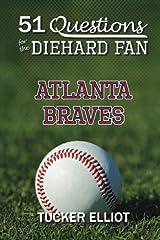 51 Questions for the Diehard Fan: Atlanta Braves (Volume 1) Paperback