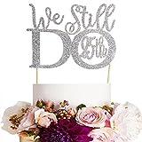 GrantParty Glitter Silver 25th Anniversary Cake Topper We Still Do 25th Vow Renewal Wedding Anniversary Cake Topper