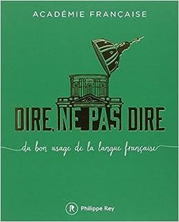 Académie française dire ne pas dire