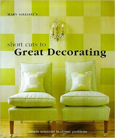 Book Mary Gilliatt's Short Cuts to Great Decorating by Mary Gilliatt (1999-03-25)
