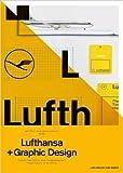Lufthansa und Graphic Design: Visuelle Geschichte einer Fluggesellschaft (Englisch) ( 1. Oktober 2011 )