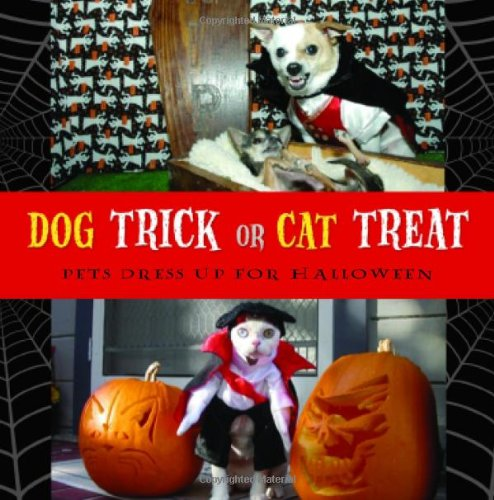 Dog Trick or Cat Treat: Pets Dress Up for Halloween]()