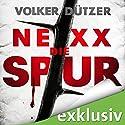 NEXX: Die Spur Hörbuch von Volker Dützer Gesprochen von: Andreas Birnbaum