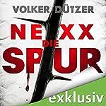 NEXX: Die Spur | Volker Dützer