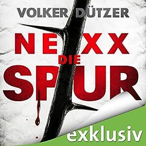 NEXX: Die Spur Hörbuch