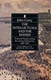 The Intellectuals and the Masses: Pride and Prejudice Among the Literary Intelligentsia 1880-1939